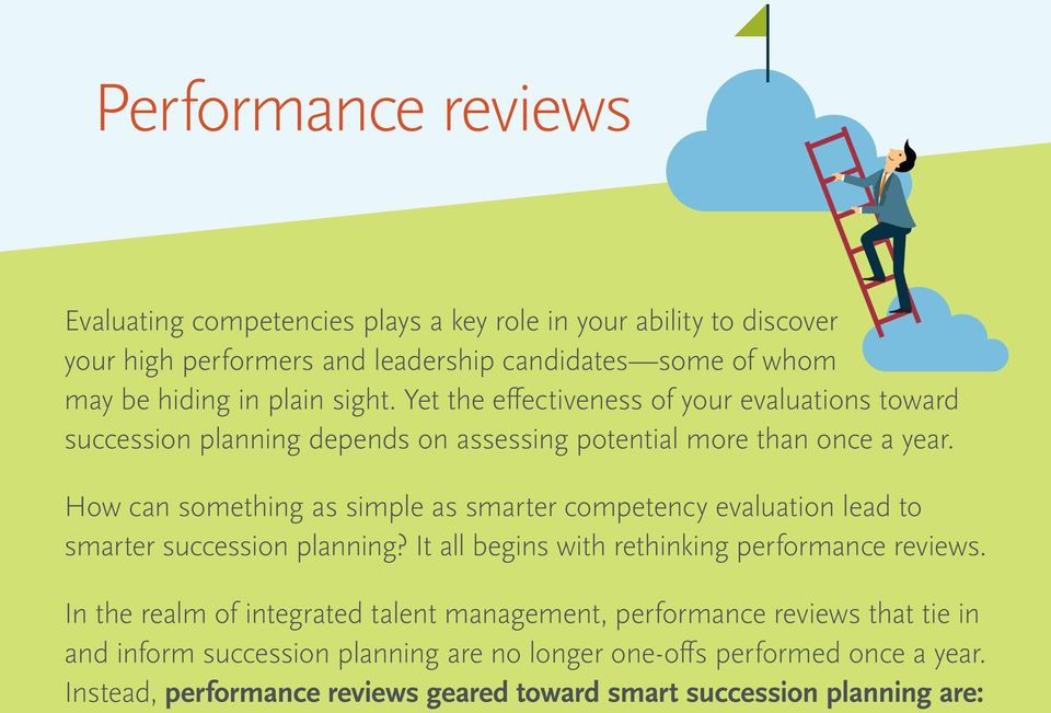 How can something as simple as smarter competency evaluation lead to smarter succession planning? It all begins with rethinking performance reviews.