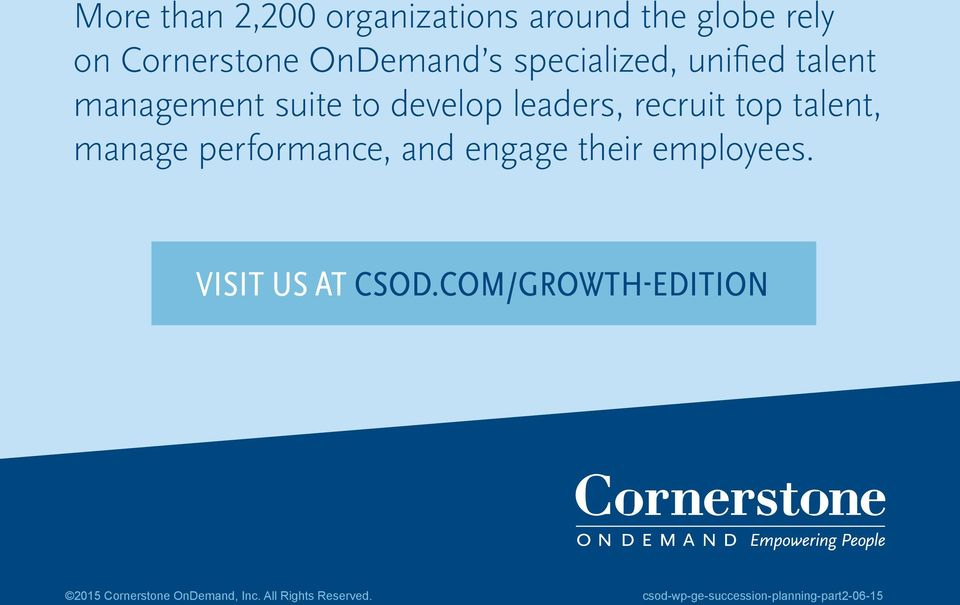 manage performance, and engage their employees. VISIT US AT CSOD.