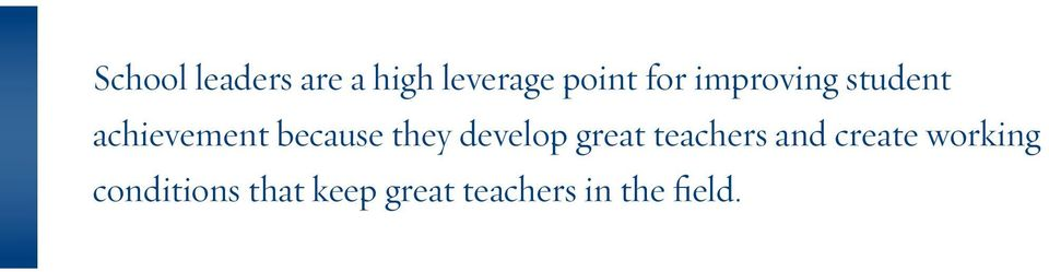 develop great teachers and create working