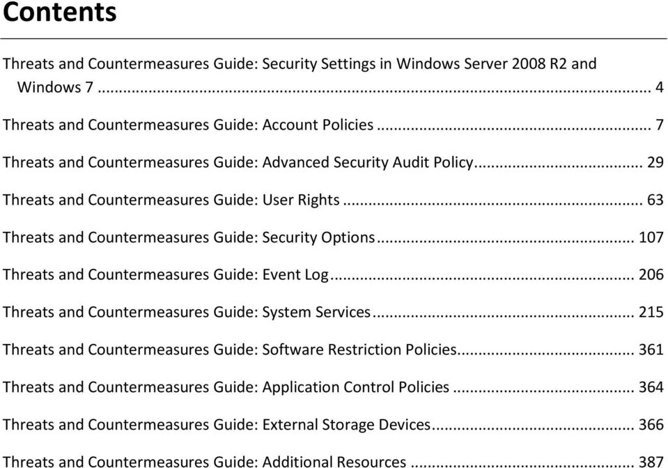 .. 107 Threats and Countermeasures Guide: Event Log... 206 Threats and Countermeasures Guide: System Services... 215 Threats and Countermeasures Guide: Software Restriction Policies.