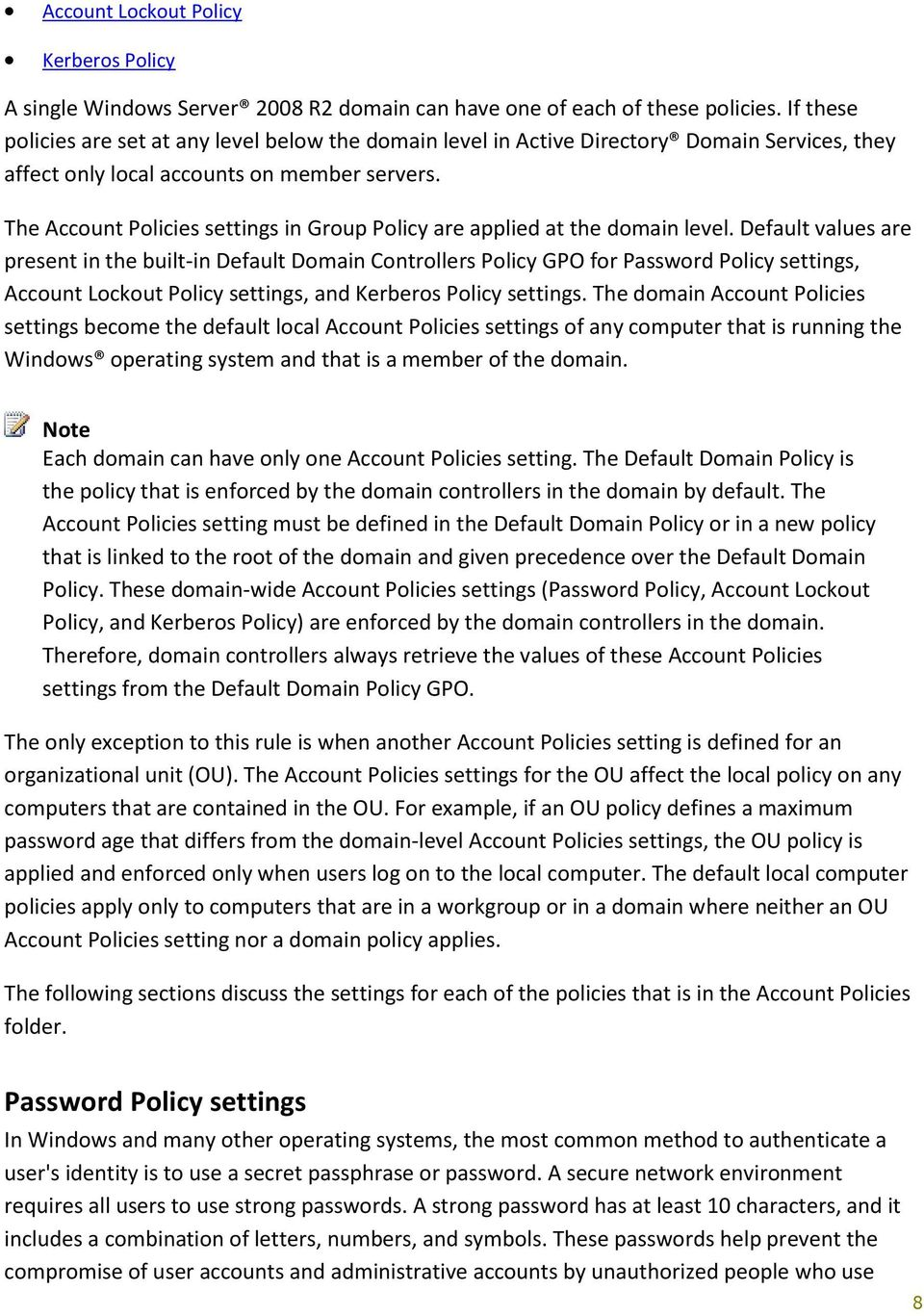 The Account Policies settings in Group Policy are applied at the domain level.