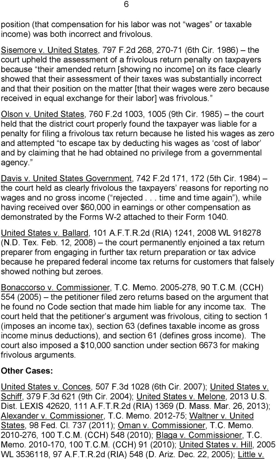 substantially incorrect and that their position on the matter [that their wages were zero because received in equal exchange for their labor] was frivolous. Olson v. United States, 760 F.