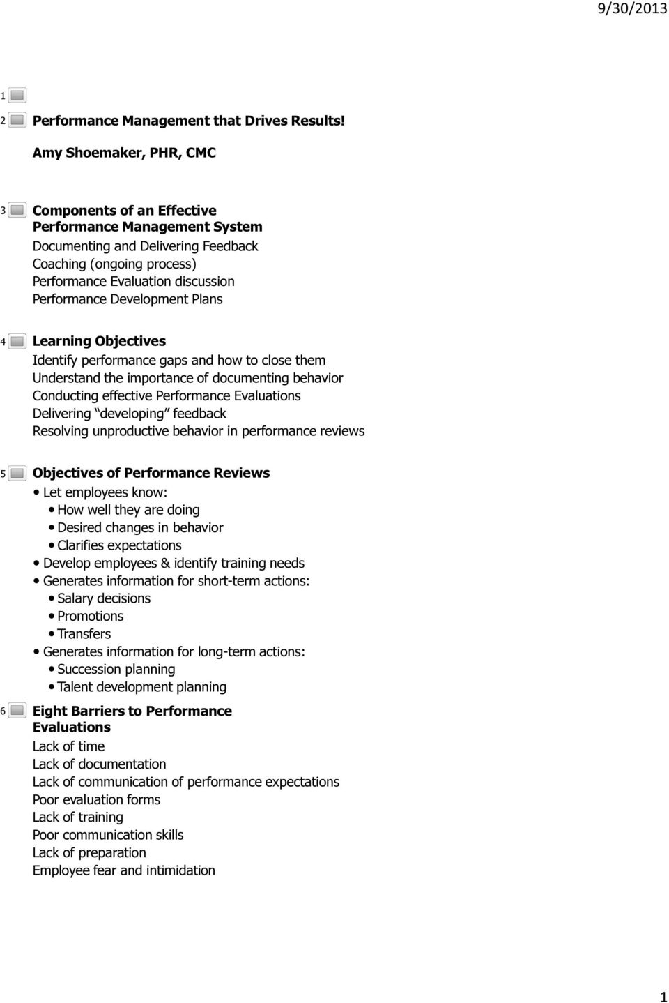 Development Plans 4 Learning Objectives Identify performance gaps and how to close them Understand the importance of documenting behavior Conducting effective Performance Evaluations Delivering