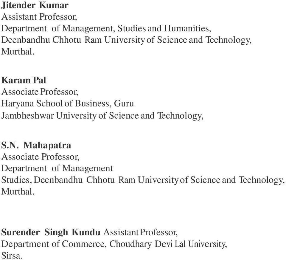 Karam Pal Associate Professor, Haryana School of Business, Guru Jambheshwar University of Science and Technology, S.N.