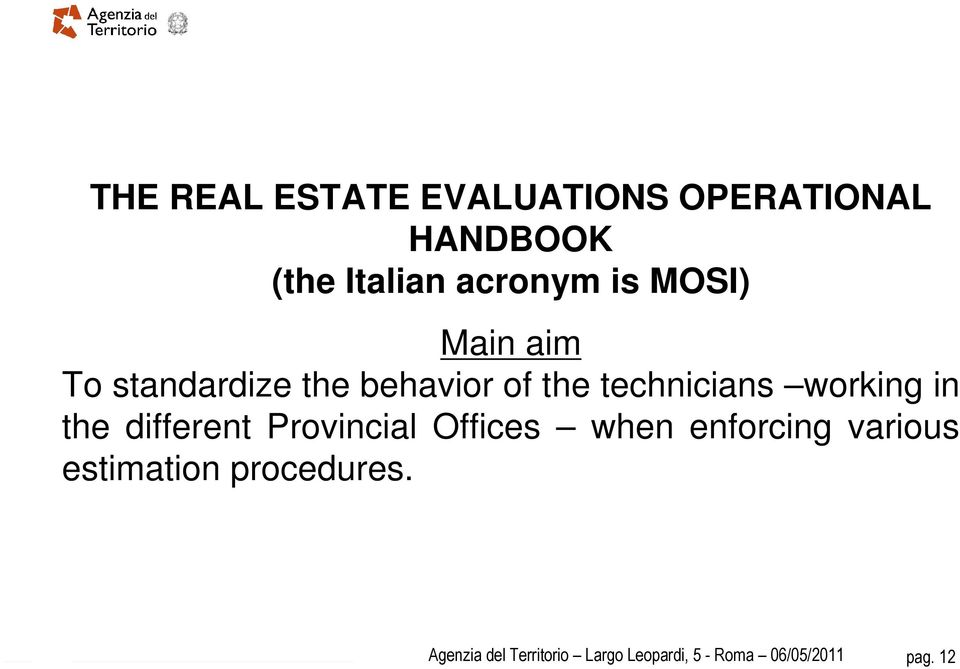 the different Provincial Offices when enforcing various estimation