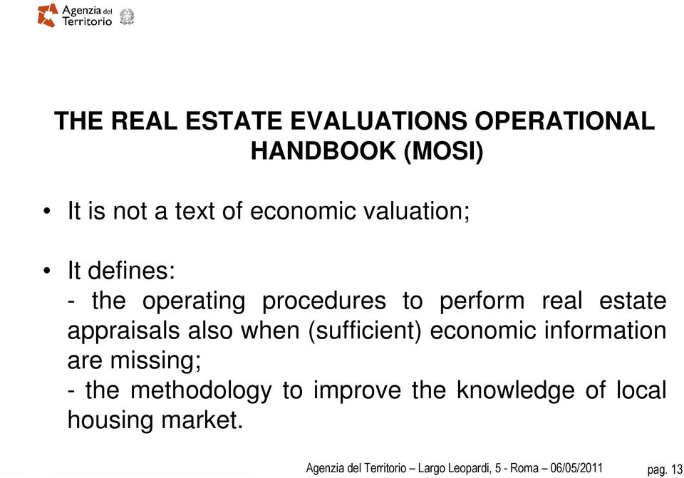 when (sufficient) economic information are missing; - the methodology to improve the