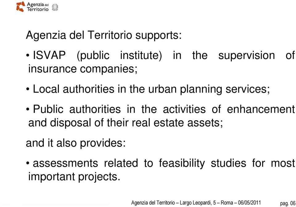 enhancement and disposal of their real estate assets; and it also provides: assessments related to