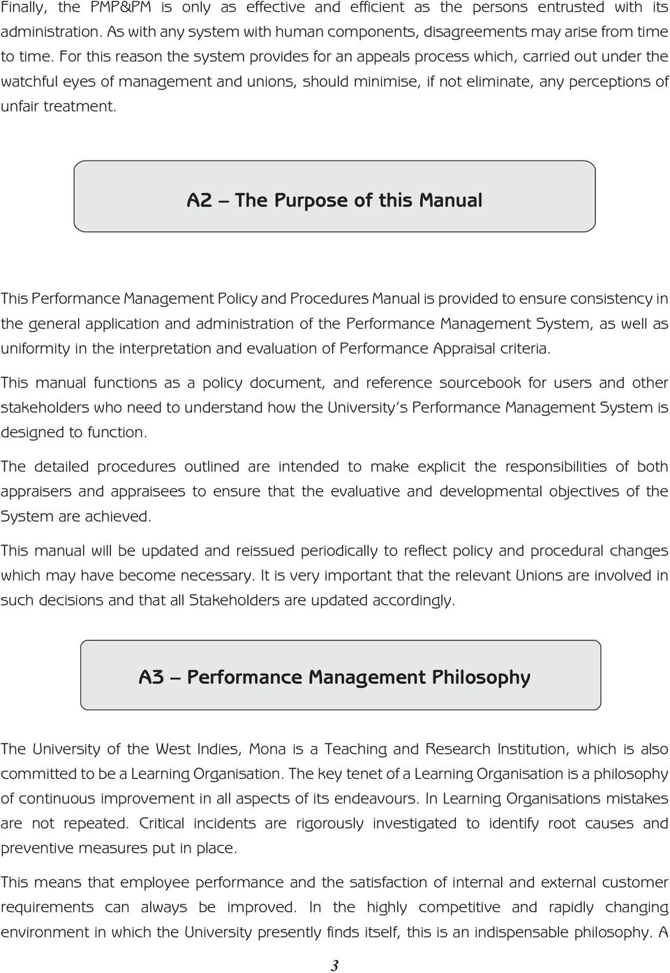 A2 The Purpose of this Manual This Performance Management Policy and Procedures Manual is provided to ensure consistency in the general application and administration of the Performance Management
