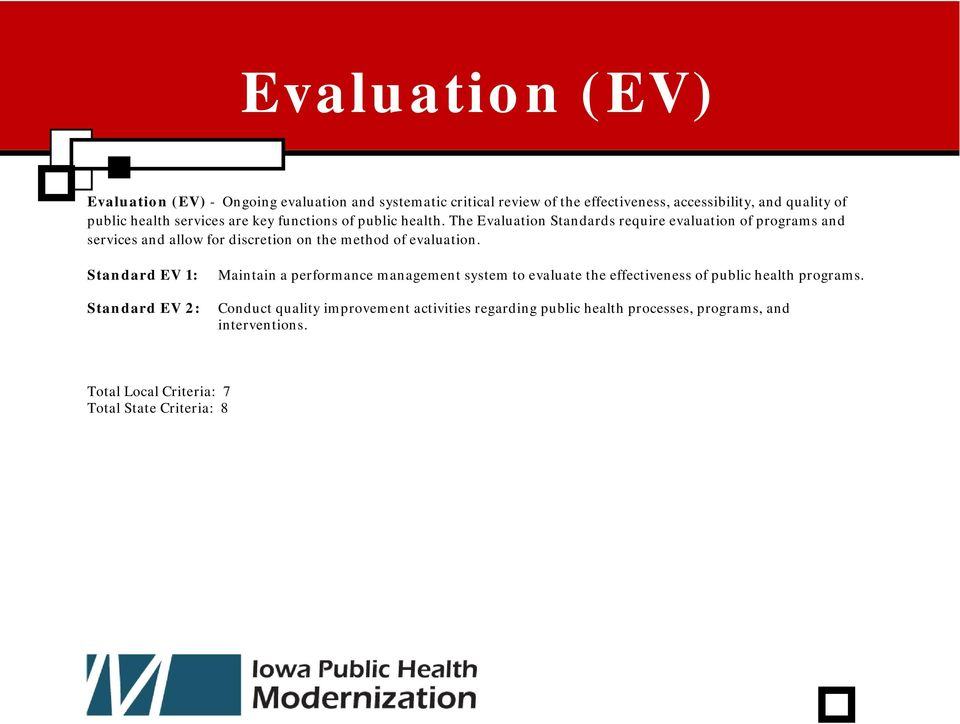 The Evaluation Standards require evaluation of programs and services and allow for discretion on the method of evaluation.