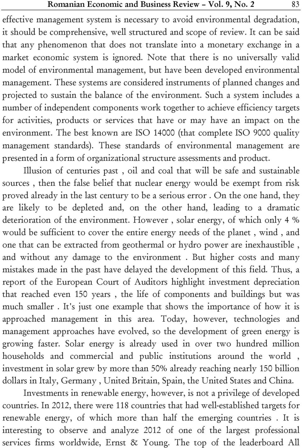 Note that there is no universally valid model of environmental management, but have been developed environmental management.