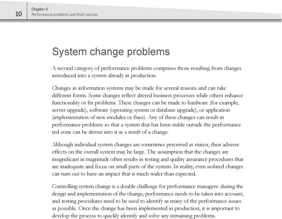 Some changes reflect altered business processes while others enhance functionality or fix problems.