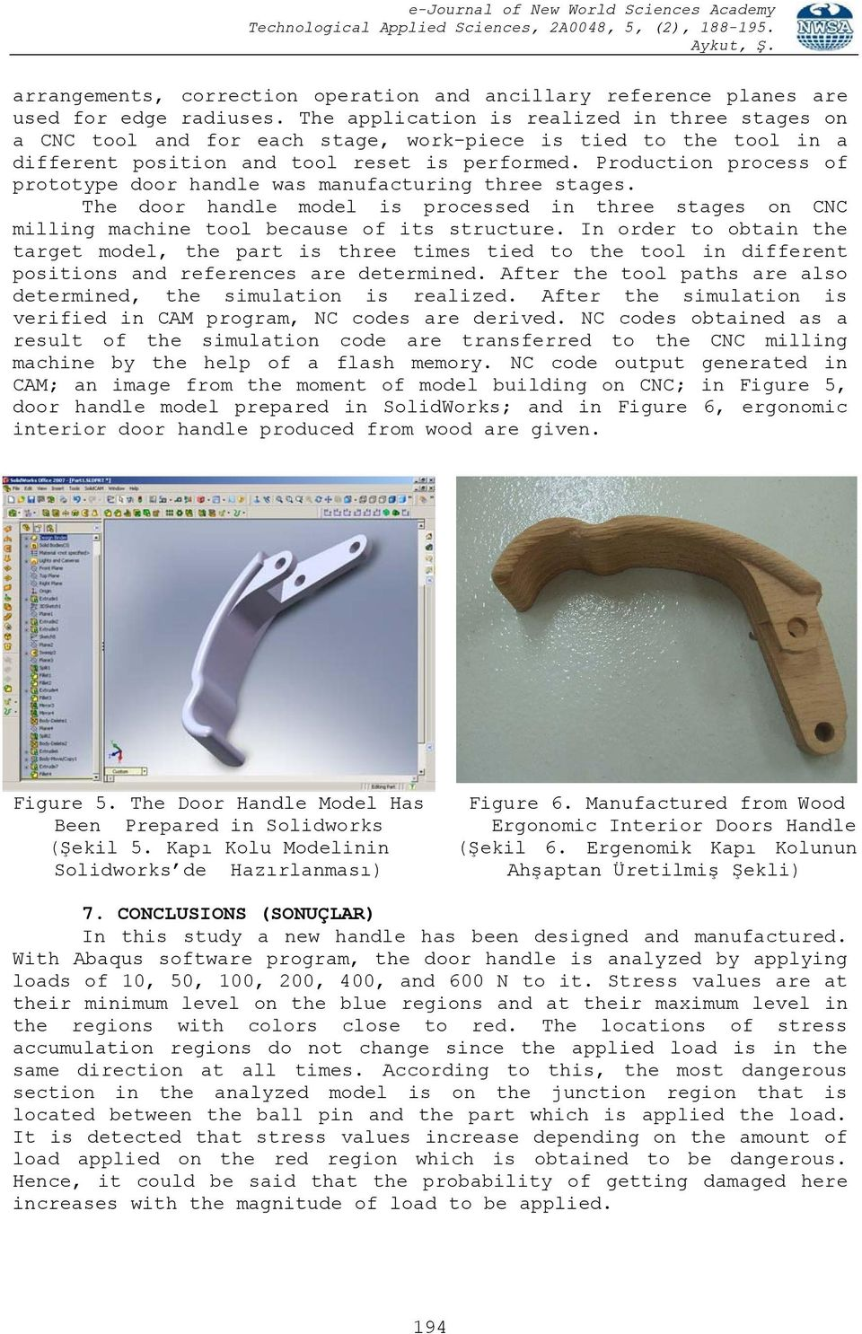 Production process of prototype door handle was manufacturing three stages. The door handle model is processed in three stages on CNC milling machine tool because of its structure.