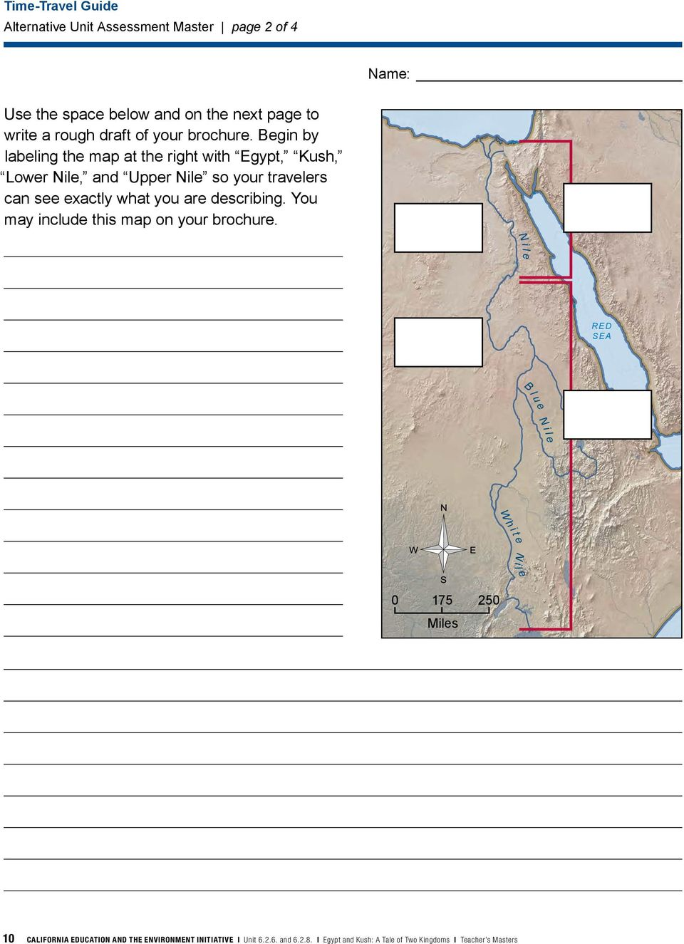 Begin by labeling the map at the right with Egypt, Kush, Lower Nile, and Upper Nile so your travelers can see exactly what you are describing.
