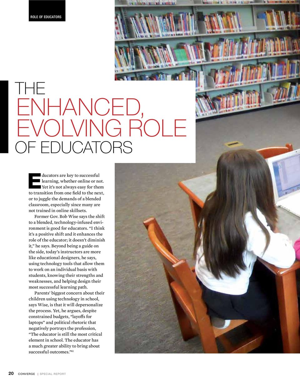 Bob Wise says the shift Subhead to a blended, technology-infused environment is good for educators.