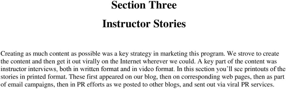 A key part of the content was instructor interviews, both in written format and in video format.