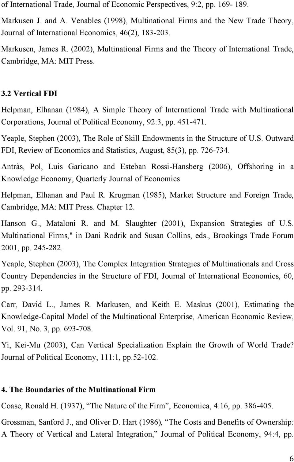 (2002), Multinational Firms and the Theory of International Trade, Cambridge, MA: MIT Press. 3.
