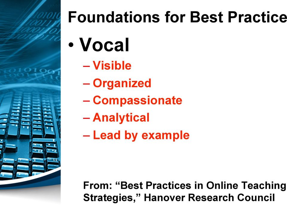 Lead by example From: Best Practices in