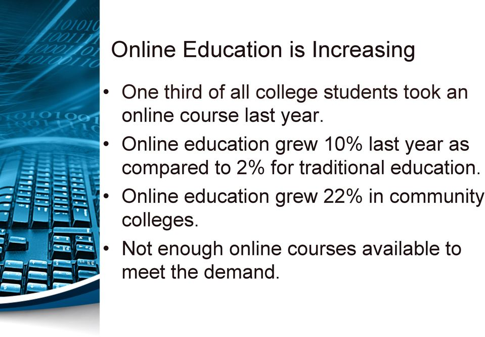 Online education grew 10% last year as compared to 2% for traditional