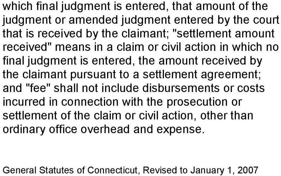"pursuant to a settlement agreement; and ""fee"" shall not include disbursements or costs incurred in connection with the prosecution or"