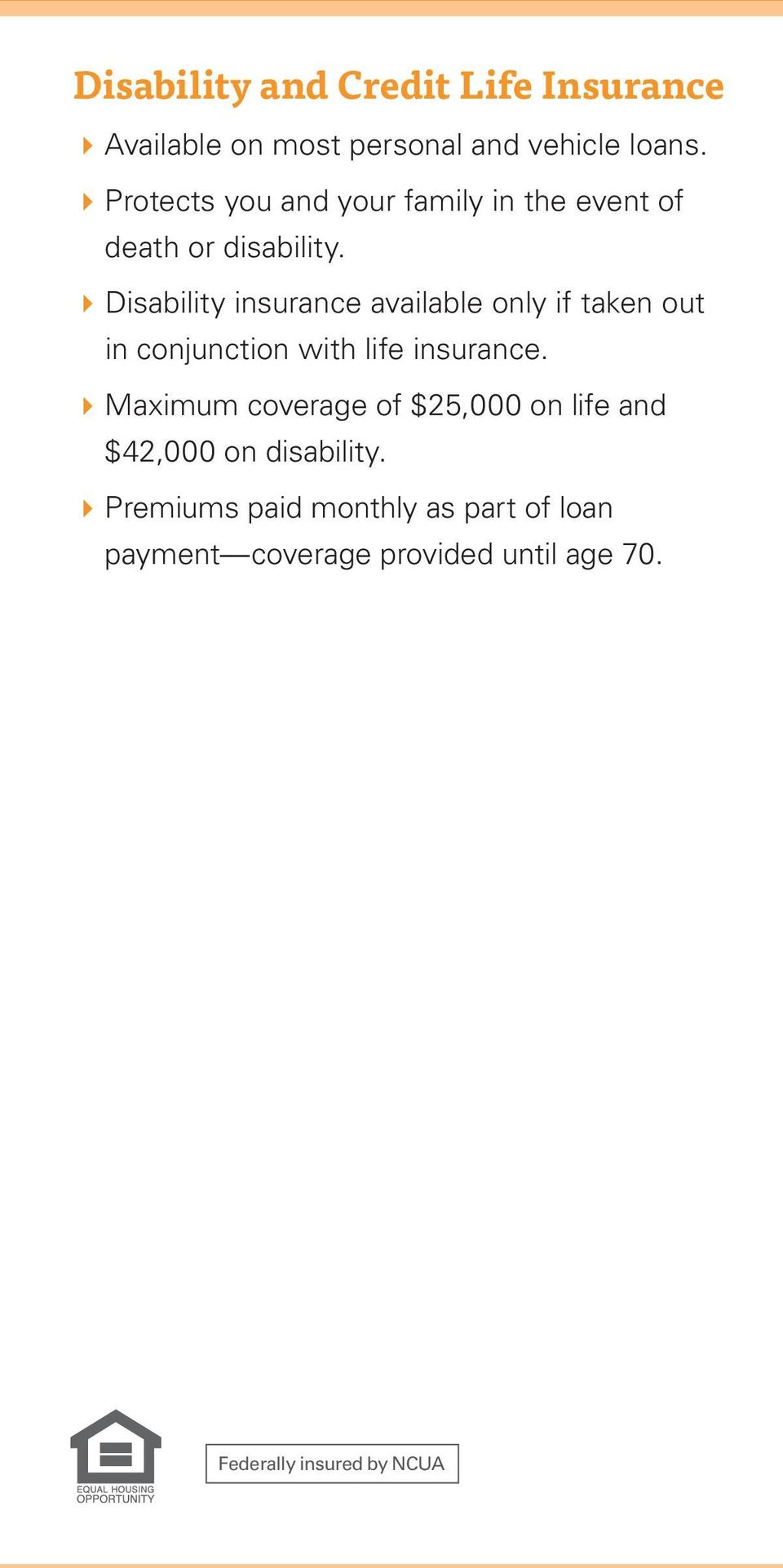 4Disability insurance available only if taken out in conjunction with life insurance.