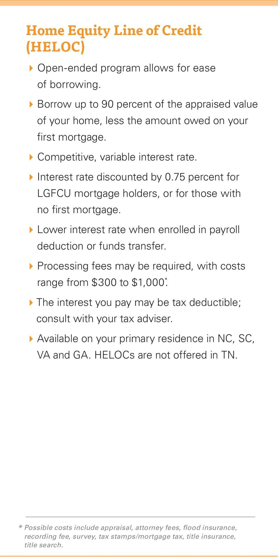 4Lower interest rate when enrolled in payroll deduction or funds transfer. 4Processing fees may be required, with costs range from $300 to $1,000 *.