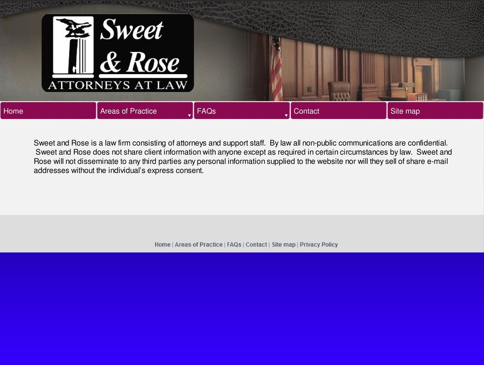 Sweet and Rose does not share client information with anyone except as required in certain circumstances by
