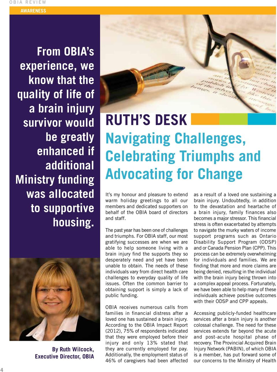 By Ruth Wilcock, Executive Director, OBIA RUTH S DESK Navigating Challenges, Celebrating Triumphs and Advocating for Change It s my honour and pleasure to extend warm holiday greetings to all our