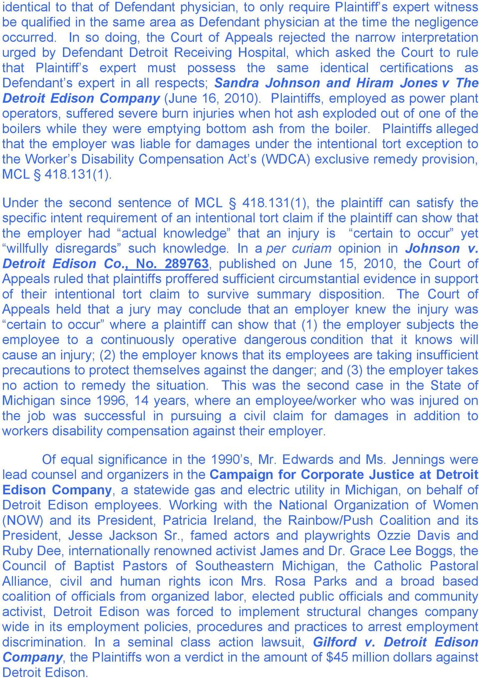 identical certifications as Defendant s expert in all respects; Sandra Johnson and Hiram Jones v The Detroit Edison Company (June 16, 2010).