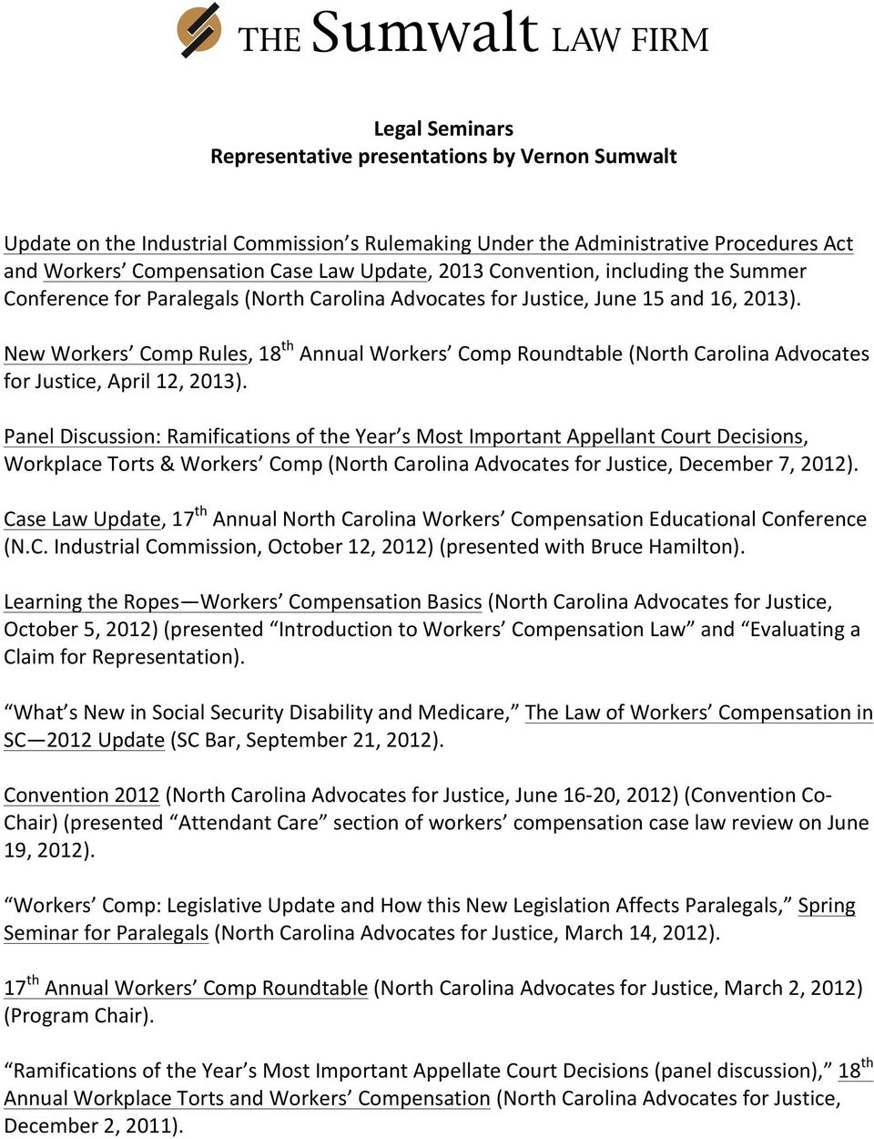 New Workers Comp Rules, 18 th Annual Workers Comp Roundtable (North Carolina Advocates for Justice, April 12, 2013).