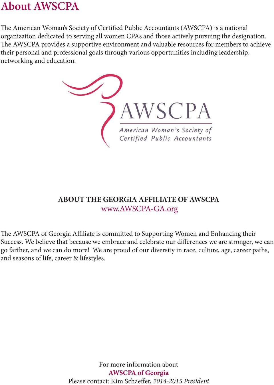 education. ABOUT THE GEORGIA AFFILIATE OF AWSCPA www.awscpa-ga.org The AWSCPA of Georgia Affiliate is committed to Supporting Women and Enhancing their Success.
