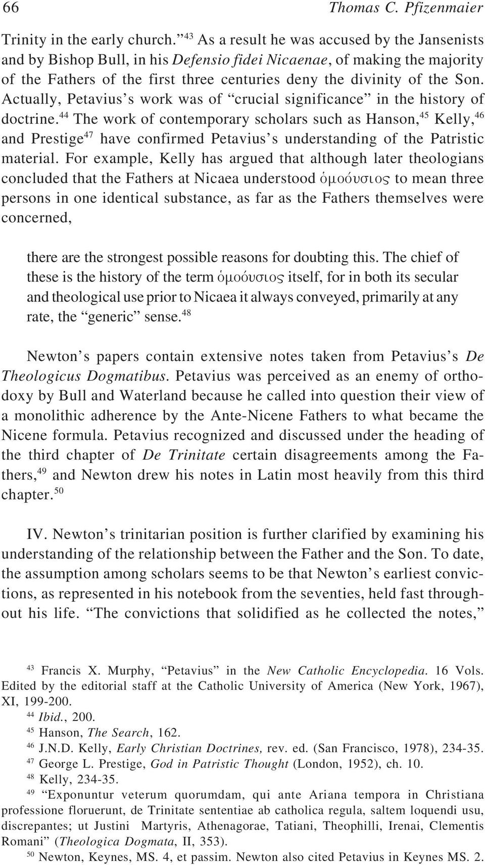 Actually, Petavius s work was of crucial significance in the history of doctrine.