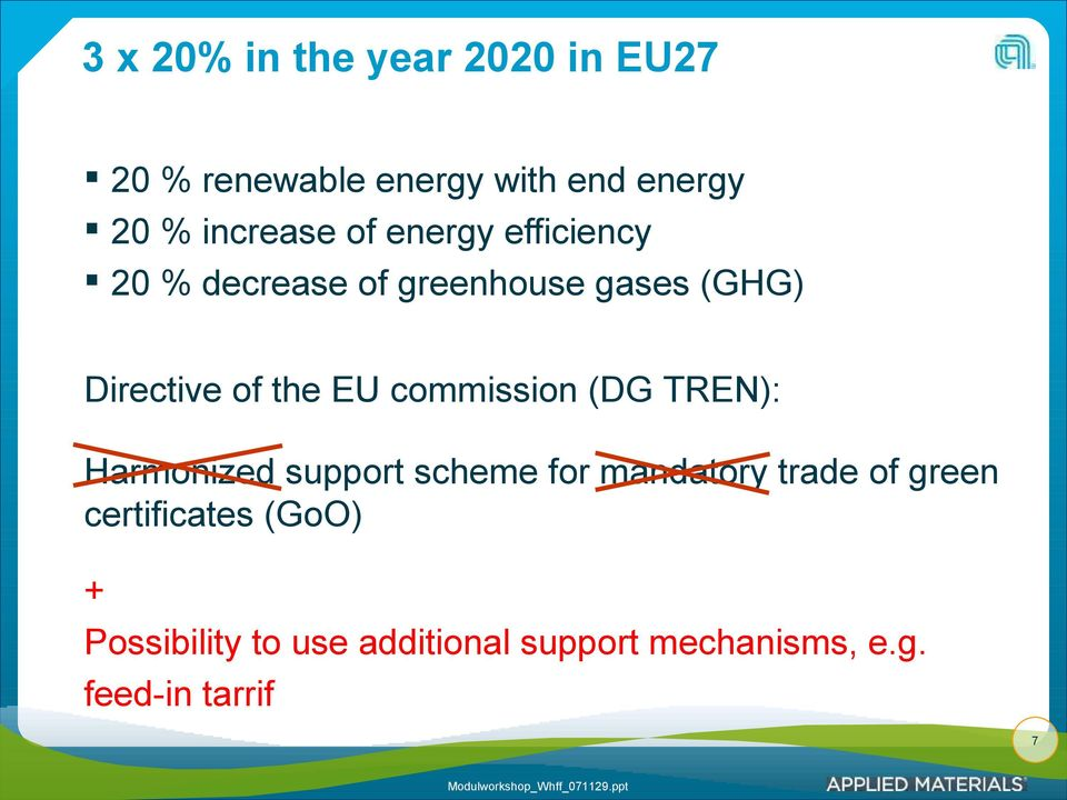 the EU commission (DG TREN): Harmonized support scheme for mandatory trade of green