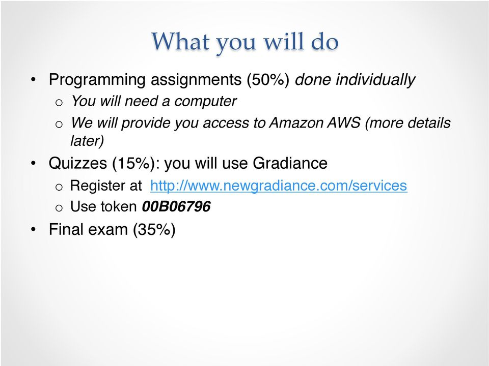 o We will provide you access to Amazon AWS (more details later)!