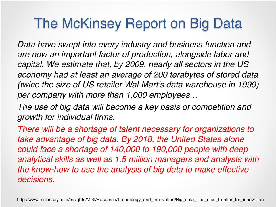 with more than 1,000 employees! The use of big data will become a key basis of competition and growth for individual firms.