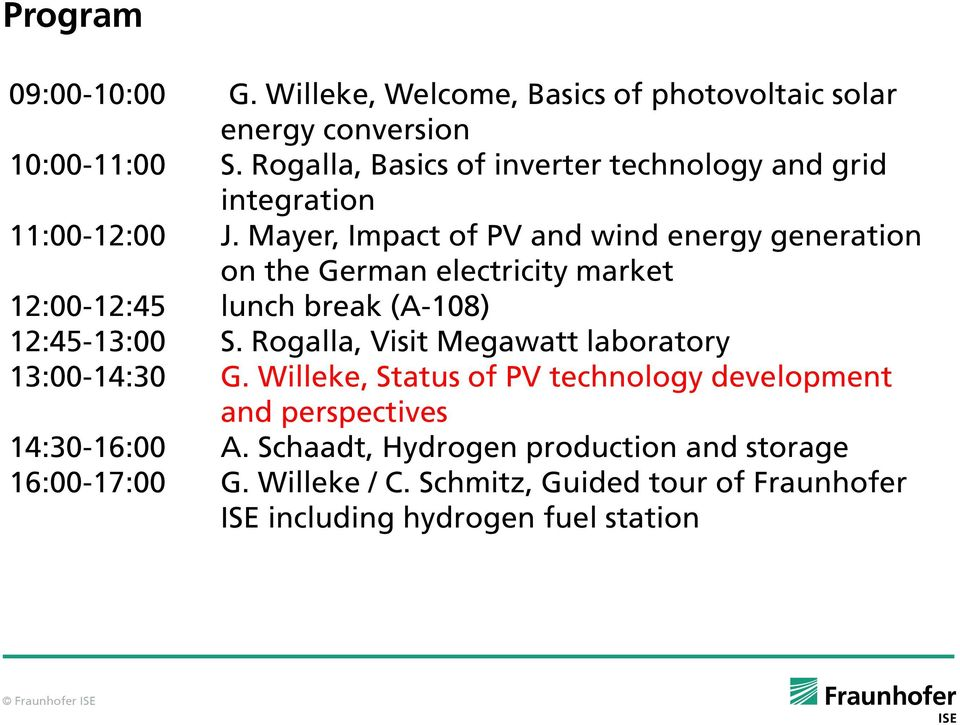 Mayer, Impact of PV and wind energy generation on the German electricity market 12:00-12:45 lunch break (A-108) 12:45-13:00 S.