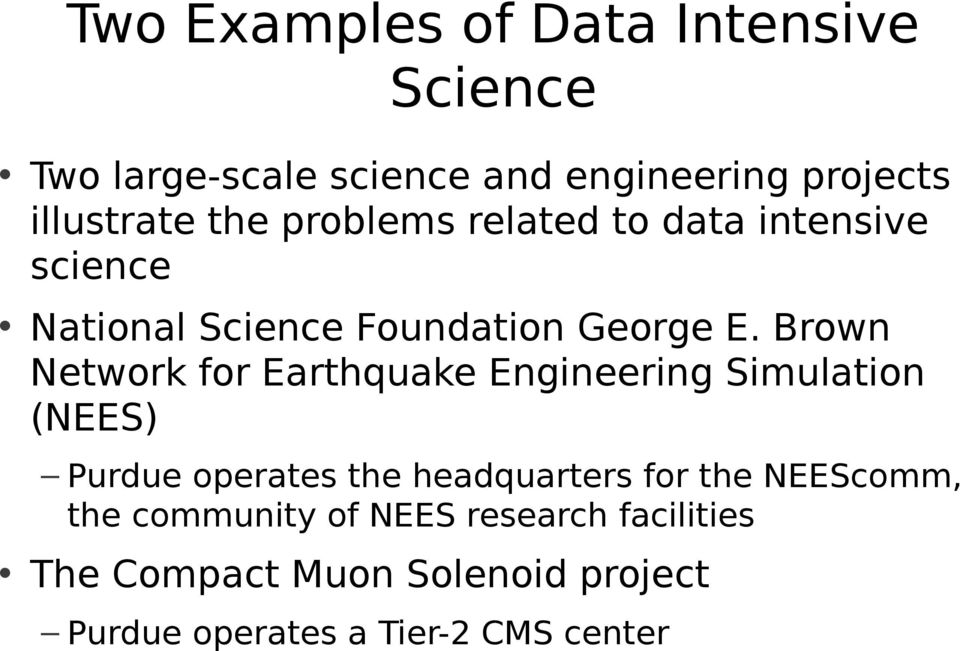 Brown Network for Earthquake Engineering Simulation (NEES) Purdue operates the headquarters for the