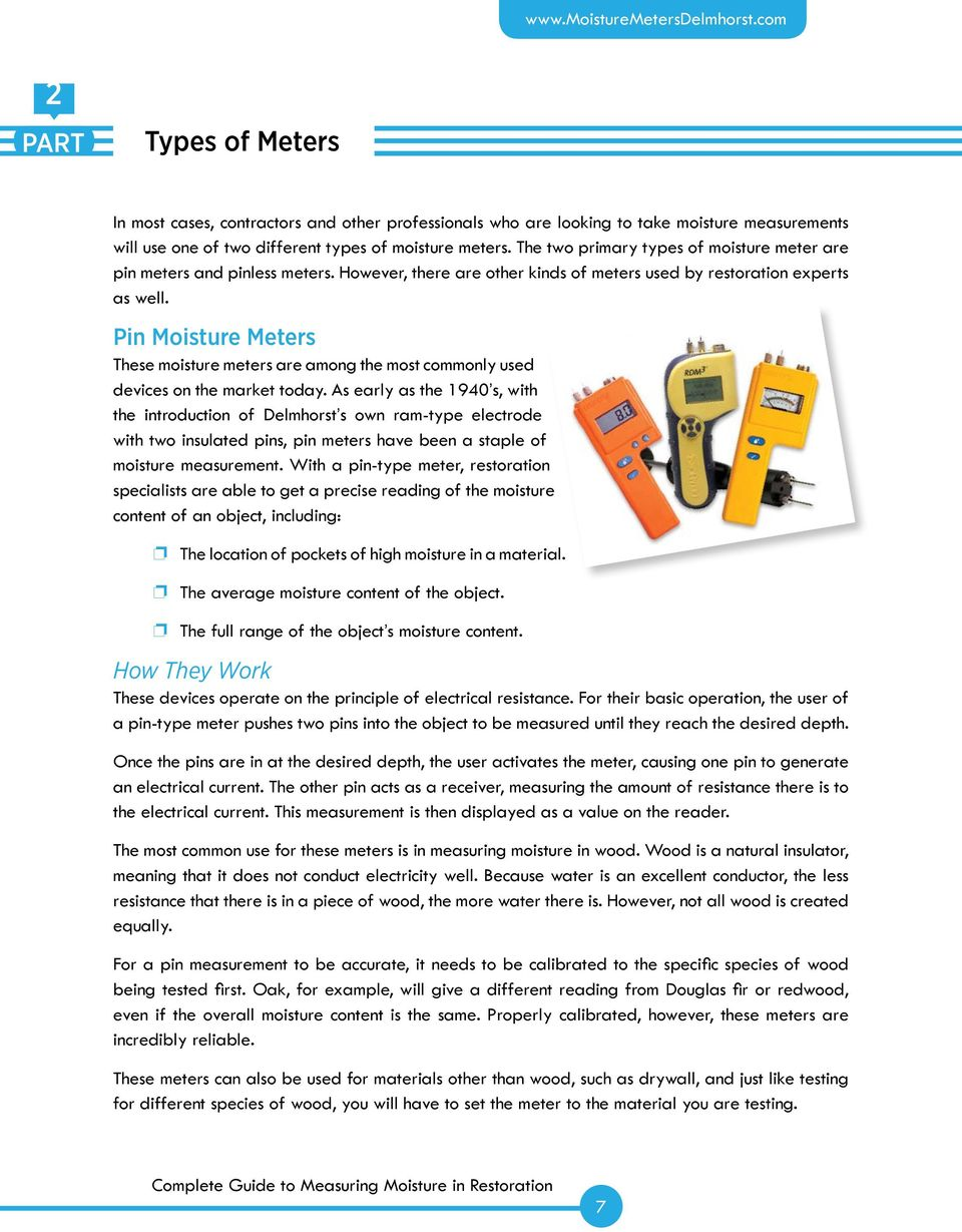 Pin Moisture Meters These moisture meters are among the most commonly used devices on the market today.