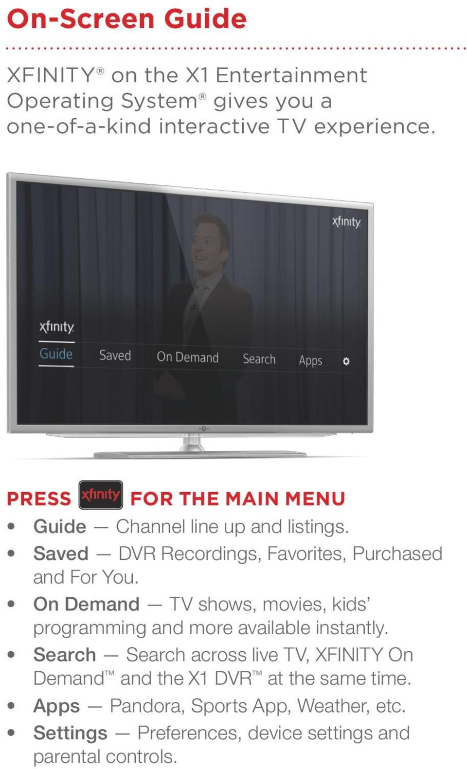 On Demand TV shows, movies, kids programming and more available instantly.