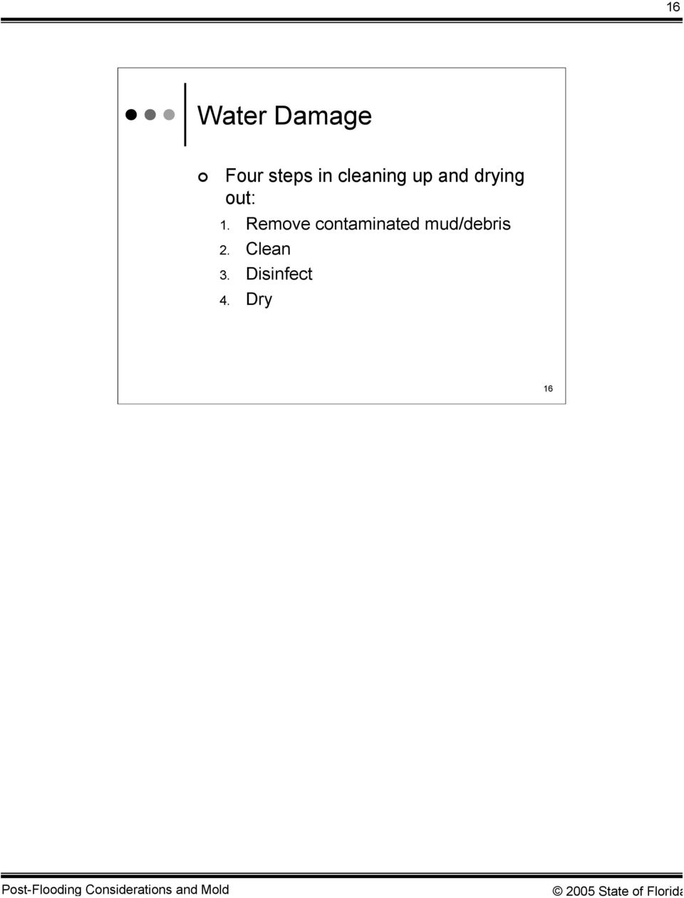 Remove contaminated mud/debris