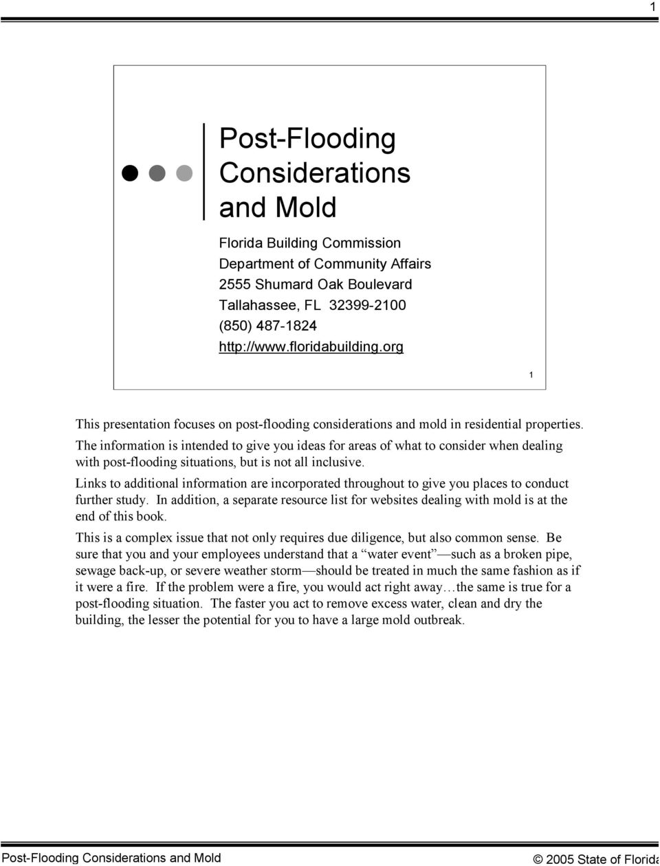 The information is intended to give you ideas for areas of what to consider when dealing with post-flooding situations, but is not all inclusive.