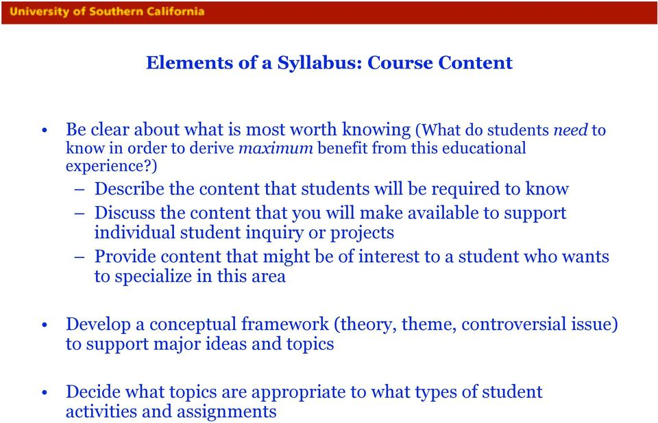 ) Describe the content that students will be required to know Discuss the content that you will make available to support individual student inquiry or