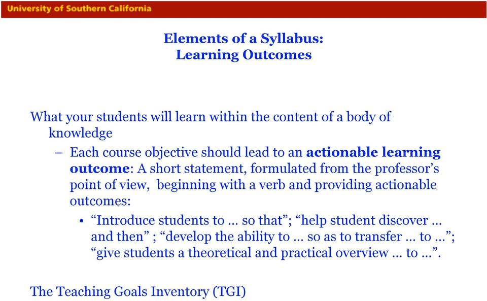 beginning with a verb and providing actionable outcomes: Introduce students to so that ; help student discover and then ;