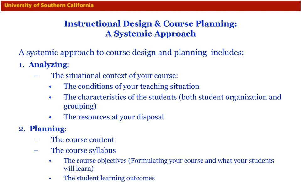 Planning: The conditions of your teaching situation The characteristics of the students (both student organization and