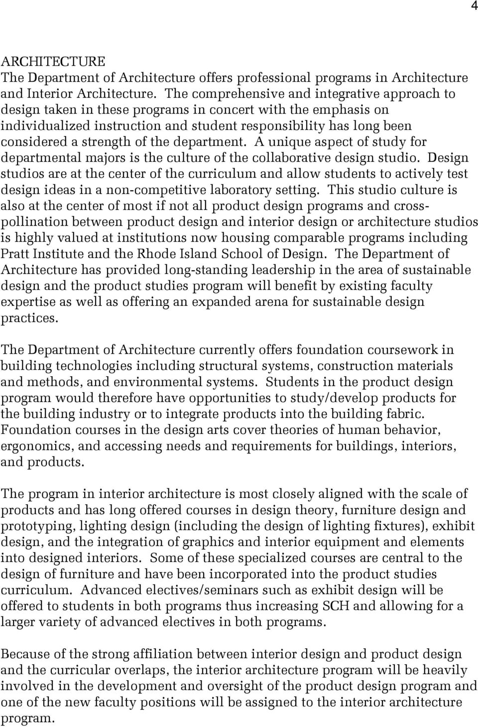 of the department. A unique aspect of study for departmental majors is the culture of the collaborative design studio.
