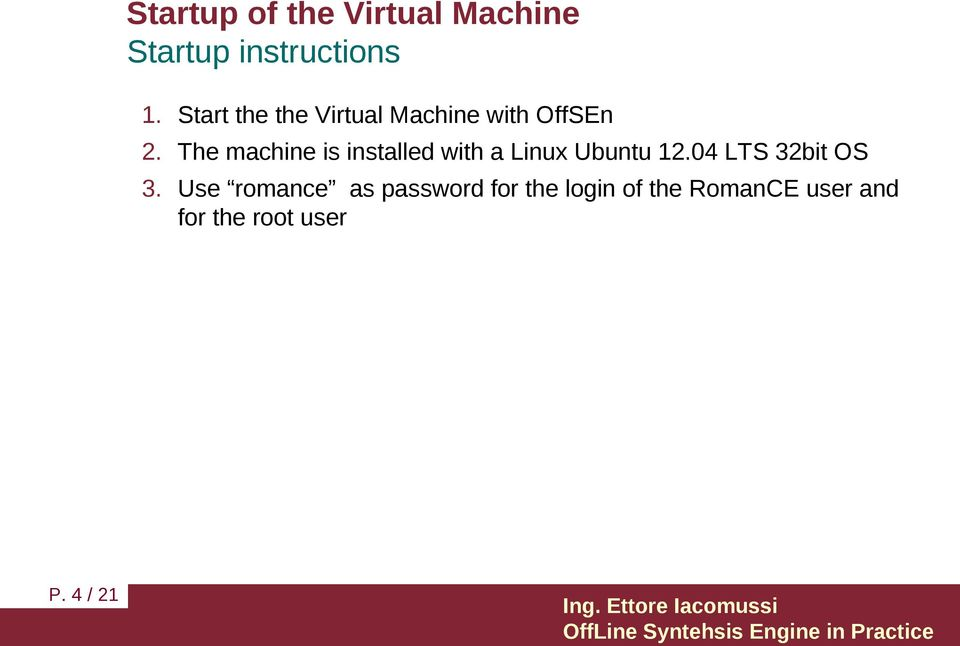 The machine is installed with a Linux Ubuntu 12.