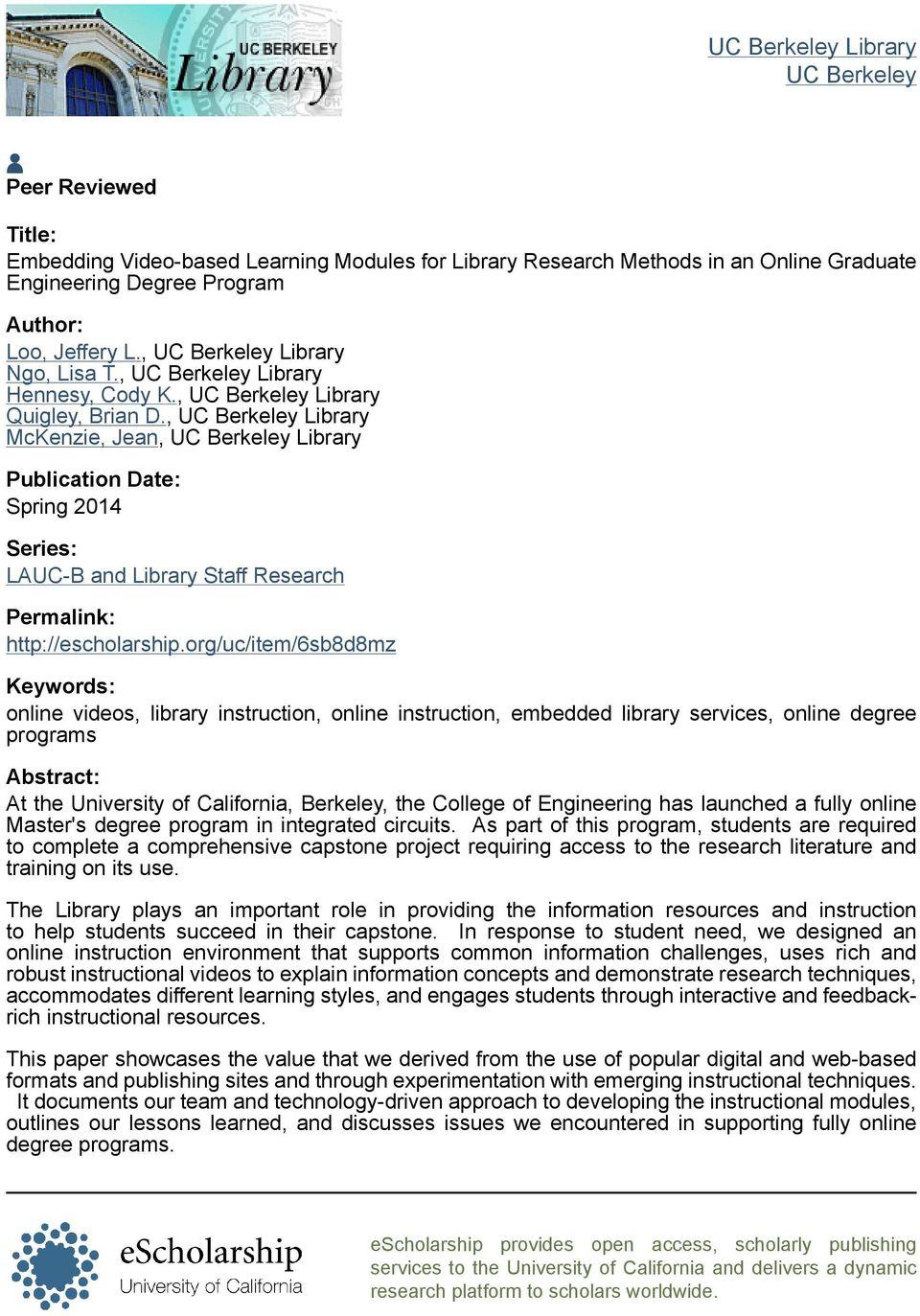 , UC Berkeley Library McKenzie, Jean, UC Berkeley Library Publication Date: Spring 2014 Series: LAUC-B and Library Staff Research Permalink: http://escholarship.