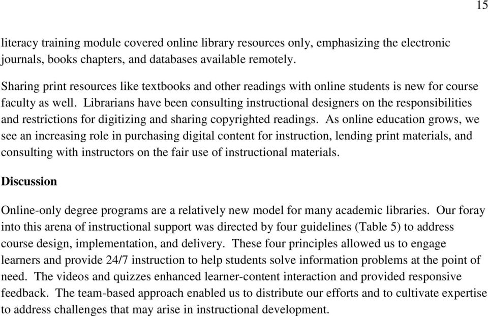 Librarians have been consulting instructional designers on the responsibilities and restrictions for digitizing and sharing copyrighted readings.