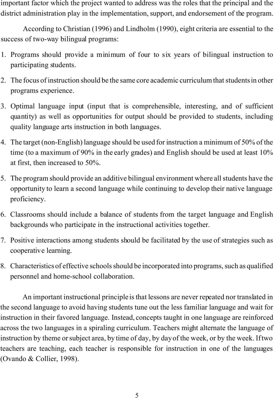 Programs should provide a minimum of four to six years of bilingual instruction to participating students. 2.