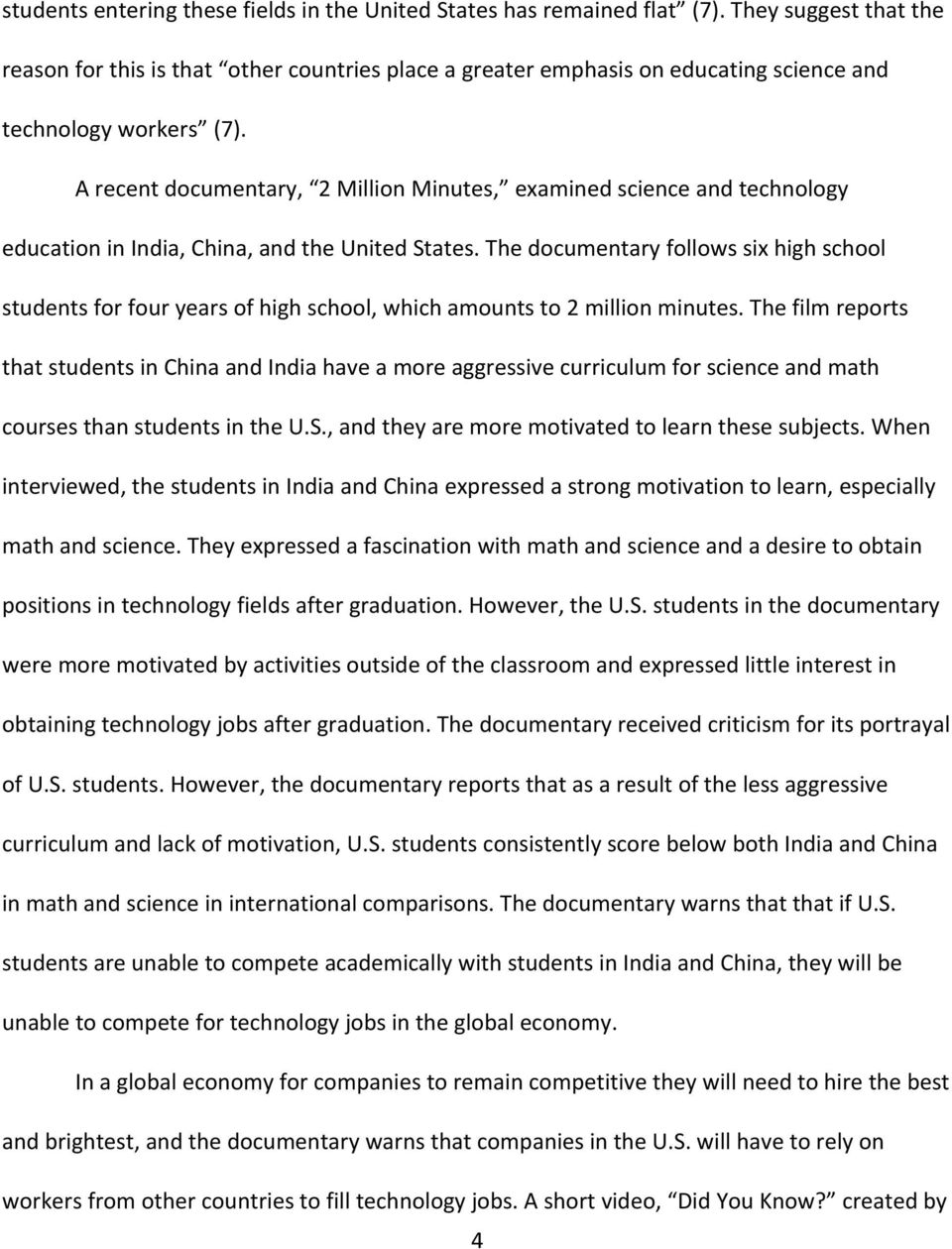 A recent documentary, 2 Million Minutes, examined science and technology education in India, China, and the United States.
