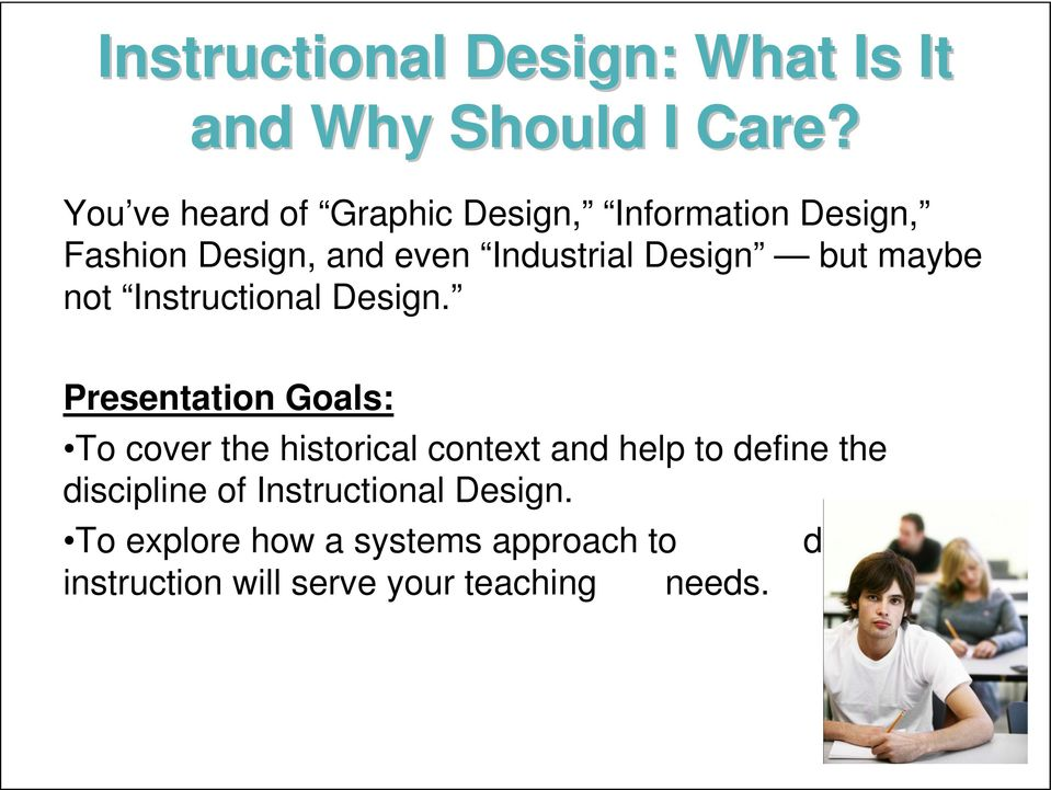but maybe not Instructional Design.